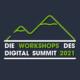 Die Workshops des Digital Summit 2021