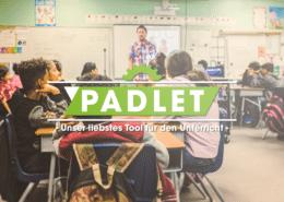 Padlet: Unser Lieblingstool fürs Klassenzimmer