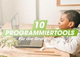 Programmieren mit Kindern: 10 spannende Werkzeuge für die Grundschule